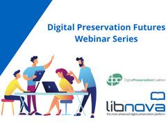 El Futuro de la Preservación Digital LIBNOVA + DPC
